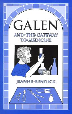 Galen and the Gateway to Medicine -