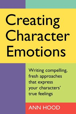 Creating Character Emotions - Hood, Ann