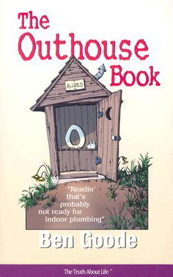The Outhouse Book - Goode, Ben