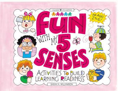 Fun with My 5 Senses: Activities to Build Learning Readiness - Williamson, Sarah A, and Hauser, Jill Frankel