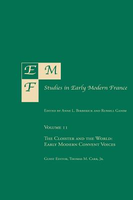 Emf: Studies in Early Modern France Vol 11: The Cloister and the World - Birberick, Anne L (Editor), and Ganim, Russell J (Editor), and Carr, Thomas M Jr (Editor)