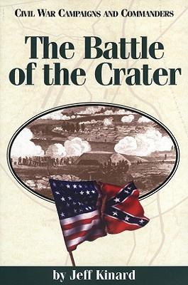 Battle of the Crater - Kinard, Jeff
