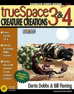 Truespace 3&4 Creature Companion - Dobbs, Darris, and Steinberg, and Fleming, Bill