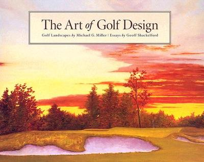 The Art of Golf Design - Shackelford, Geoff