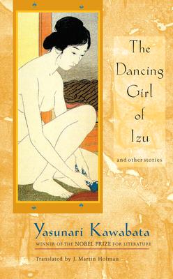 """""""The Dancing Girl of Izu and Other Stories - Kawabata, Yasunari, and Homan, Martin J. (Translated by)"""