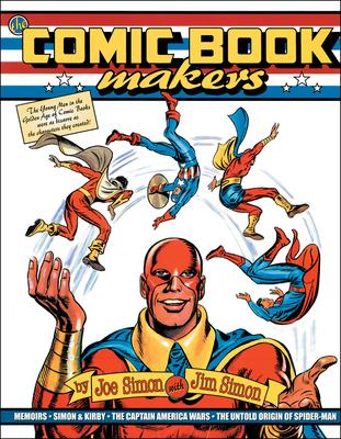 The Comic Book Makers - Simon, Joe, Bishop, and Simon, Jim