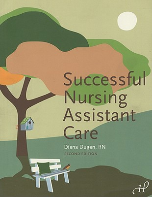 Successful Nursing Assistant Care - Dugan, Diana L