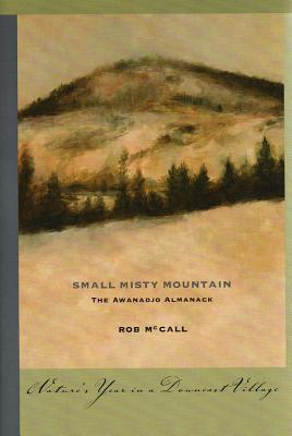 Small Misty Mountain: The Awanadjo Almanack - McCall, Rob