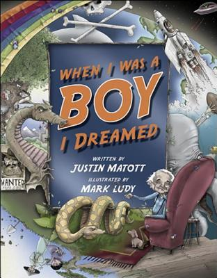 When I Was a Boy... I Dreamed - Matott, Justin