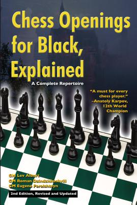 Chess Openings for Black, Explained: A Complete Repertoire - Alburt, Lev, Grandmaster, and Dzindzichashvili, Roman, and Perelshteynis, Eugene