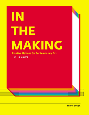 In the Making - Weintraub, Linda, and Adams, China (Contributions by), and Bing, Xu (Contributions by)