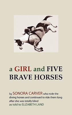 A Girl and Five Brave Horses - Carver, Sonora