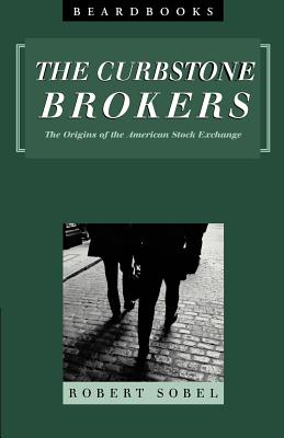 Curbstone Brokers: The Origins of the American Stock Exchange - Sobel, Robert