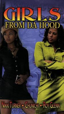 Girls from Da Hood - Turner, Nikki, and Chunichi, and Glenn, Roy