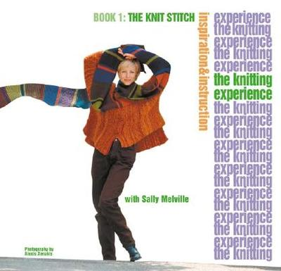 The Knitting Experience: Book I: The Knit Stitch - Melville, Sally