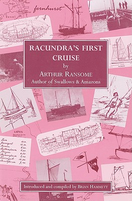 Racundra's First Cruise - Ransome, Arthur, and Hammett, Brian (Introduction by)