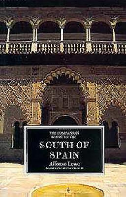 The Companion Guide to the South of Spain - Lowe, Alfonso, and Davis, Hugh Seymore, and Seymour-Davies, Hugh (Revised by)