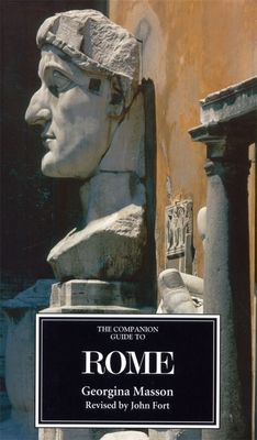 The Companion Guide to Rome - Masson, Georgina, and Fort, John (Revised by)