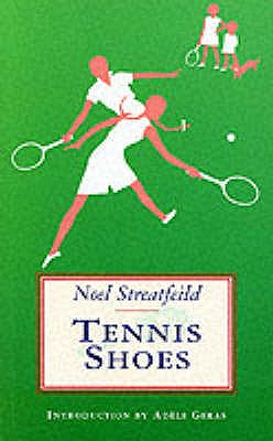Tennis Shoes - Streatfeild, Noel, and Geras, Adele (Introduction by)