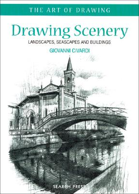 Drawing Scenery: Landscapes, Seascapes and Buildings - Civardi, Giovanni