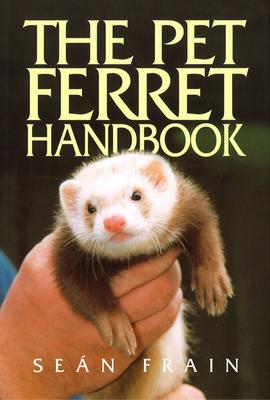 Pet Ferret Handbook - Frain, Sean