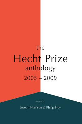 The Hecht Prize Anthology: 2005-2009 - Harrison, Joseph (Editor)