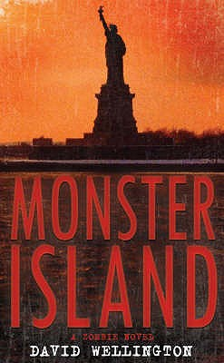 Monster Island: A Zombie Novel - Wellington, David