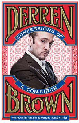 Confessions of a Conjuror - Brown, Derren