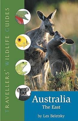 Traveller's Wildlife Guide: Australia; East - Beletsky, Les