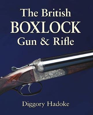 The British Boxlock Gun & Rifle - Hadoke, Diggory