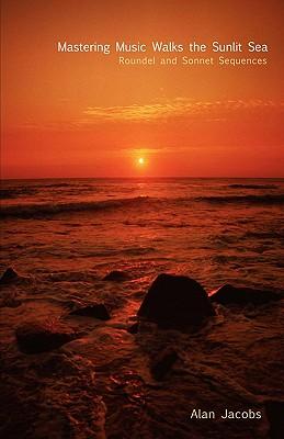 Mastering Music Walks the Sunlit Sea - Jacobs, Alan