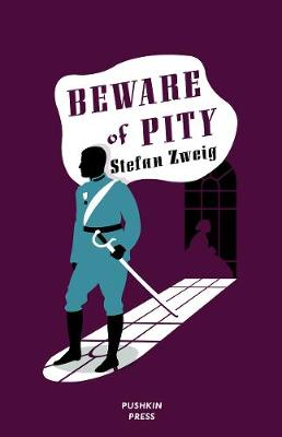 Beware of Pity - Zweig, Stefan, and Bell, Anthea (Translated by), and Burton, Nathan (Designer)