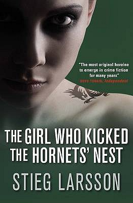 The Girl Who Kicked the Hornets' Nest - Larsson, Stieg