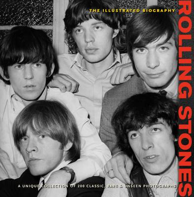 Rolling Stones: The Illustrated Biography - Benn, Jane