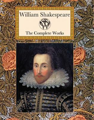 William Shakespeare: The Complete Works - Shakespeare, William