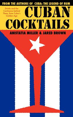 Cuban Cocktails - Brown, Jared McDaniel, and Miller, Anistatia R