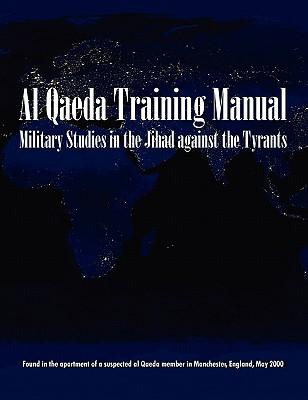 al qaeda training manual Sources of islam anti-colonial islam abu al-ala maududi abdullah azzam  1996  fatwa 1998 fatwa al-qaeda training manual (manchester manual).