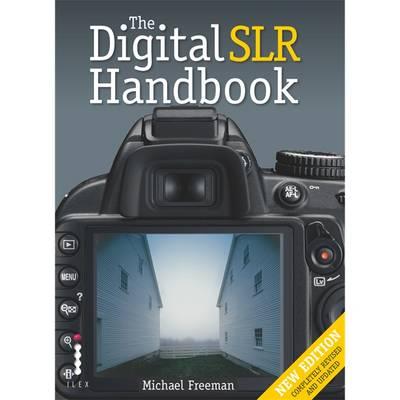 The Digital SLR Handbook - Freeman, Michael