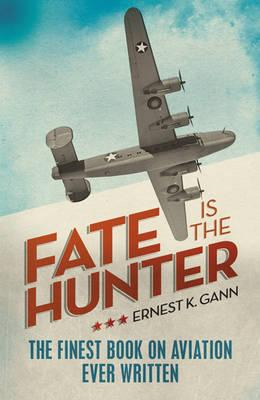 Fate is the Hunter - Gann, Ernest K.