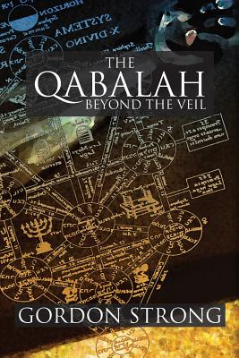 The Qabalah: Beyond the Veil - Strong, Gordon