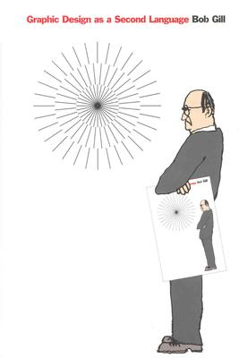Graphic Design as a Second Language - Gill, Bob