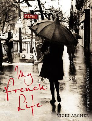 My French Life - Archer, Vicki