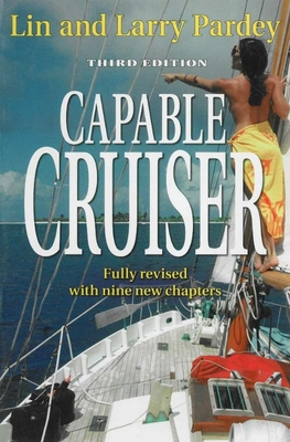 Capable Cruiser - Pardey, Lin, and Pardey, Larry