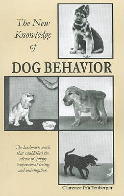 The New Knowledge of Dog Behavior - Pfaffenberger, Clarence