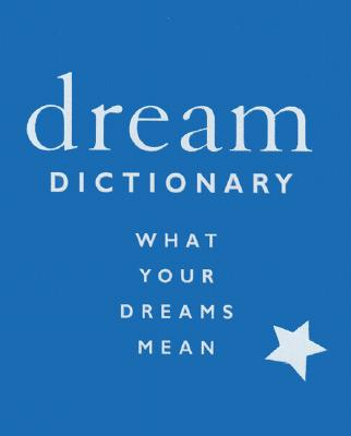 Dream Dictionary: What Your Dreams Mean - Magee, Susan F, and Slonaker, Erin (Editor)