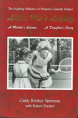 Little Mo's Ledgacy: A Mother's Lessons, a Daughter's Story - Simmons, Cindy Brinker, and Null, Null
