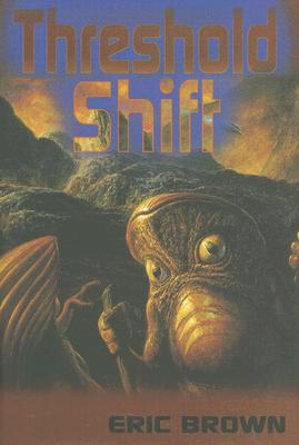 Threshold Shift - Brown, Eric, and Brown, Stephen, Pro (Foreword by)
