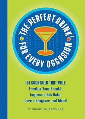The Perfect Drink for Every Occasion - Swierczynski, Duane