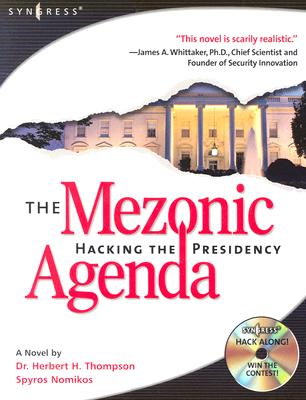 The Mezonic Agenda: Hacking the Presidency - Nomikos, Spyros, and Thompson, Herbert