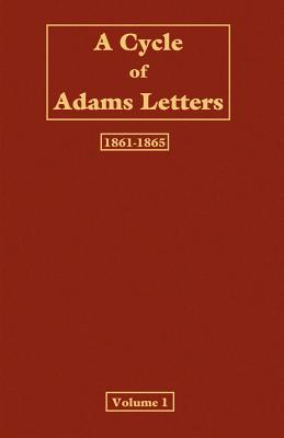 A Cycle of Adams Letters - Volume 1 - Ford, Worthington Chauncey (Editor)